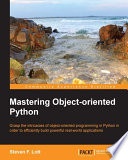 Mastering Object oriented Python
