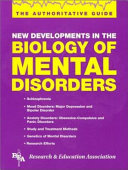 New Developments in the Biology of Mental Disorders