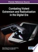Combating Violent Extremism and Radicalization in the Digital Era