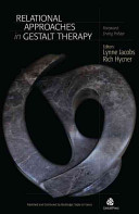 Relational Approaches In Gestalt Therapy : gestalt theorists and clinicians for an engaging...