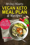 30 Day Hearty Vegan Keto Meal Plan And Recipes