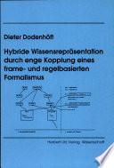 Hybride Wissensrepräsentation durch enge Kopplung eines frame- und regelbasierten Formalismus