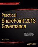 Practical SharePoint 2013 Governance