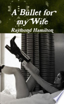 A Bullet for my Wife