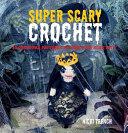 Super Scary Crochet