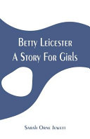 Betty Leicester: A Story for Girls Of Great Significance And Value