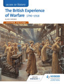 Access to History  The British Experience of Warfare 1790 1918 for Edexcel Second Edition