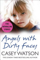 Angels With Dirty Faces: Five Inspiring Stories : place for nathan, daddy's boy, the wild...