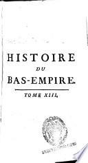 Histoire du Bas-Empire en commençant a Constantin le Grand