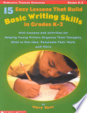 15 Easy Lessons That Build Basic Writing Skills in Grades K 2