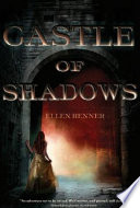 Castle Of Shadows : mad five years ago, eleven-year-old princess charlie...