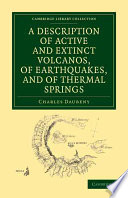 A Description of Active and Extinct Volcanos  of Earthquakes  and of Thermal Springs