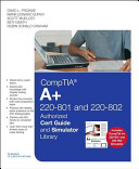 Comptia A 220 801 And 220 802 Authorized Cert Guide And Simulator Library