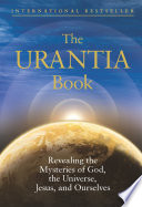 The Urantia Book : the classic guide to expanding...
