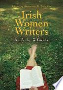Irish Women Writers An A-to-Z Guide