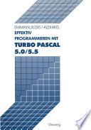 Effektiv Programmieren mit Turbo Pascal 5 0 5 5