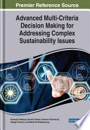 Advanced Multi Criteria Decision Making For Addressing Complex Sustainability Issues