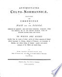 Antiquitates Celto-Normannicae, Containing the Chronicle of Man and the Isles, Abridged by Camden