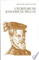 L   criture de Joachim Du Bellay