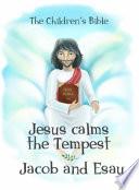 Jesus Calms the Tempest and Jacob and Esau
