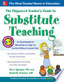 The Organized Teacher   s Guide to Substitute Teaching
