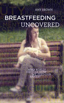 Breastfeeding Uncovered : the way of breastfeeding, and shows how we...