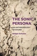 The Sonic Persona : of some of the most influential studies in...