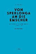 Von Sperlonga an die Emscher: Das Text-Buch