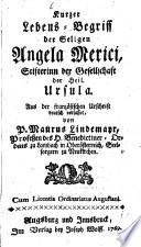 Kurtzer Lebens-Begriff der seligen Angela Merici