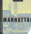 The Creative Destruction of Manhattan  1900 1940