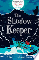 The Shadow Keeper Potter Books Piers Torday Author Of