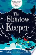 Ebook The Shadow Keeper Epub Abi Elphinstone Apps Read Mobile