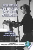 Understanding Teacher Stress in an Age of Accountability