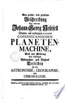 Kurz-gefaßte, doch gründliche Beschreibung der von mir Johann Georg Neßtfell erfunden und verfertigten accuraten copernicanischen Planetenmachine