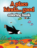 A Place Kinda... Good Coloring Book : sales go to