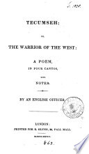 Tecumseh  or  The warrior of the West  a poem  with notes  By an English officer  J  Richardson