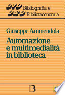 Automazione e multimedialit   in biblioteca