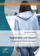 Aggression und Gewalt  Unterschiede bei M  dchen und Jungen