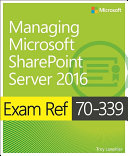 Exam Ref 70 339 Managing Microsoft SharePoint Server 2016