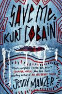 Save Me, Kurt Cobain Book Cover