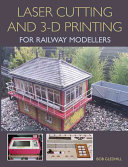 Laser Cutting in 3 D Printing for Railway Modellers