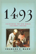 1493 Uncovering The New World Columbus Created