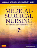 Clinical Decision Making Study Guide for Medical Surgical Nursing