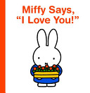 Miffy Says  I Love You