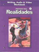 Prentice Hall Spanish Realidades Writing  Audio and Video Workbook Level 1 First Edition 2004c