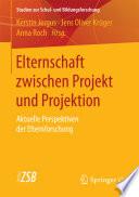 Elternschaft Zwischen Projekt Und Projektion