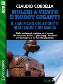 Mulini a vento e robot giganti  Il significato degli oggetti negli anime e nei manga
