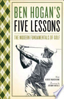Ben Hogan s Five Lessons