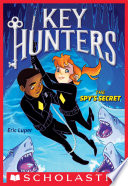 The Spy s Secret  Key Hunters  2