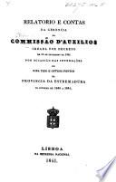 Relatorio e Contas da Gerencia da Commissão d'Auxilios creada por Decreto de 15 de Fevereiro de 1841 por occasião das inundações do riba Tejo e outros pontos da provincia da Estremadura, etc
